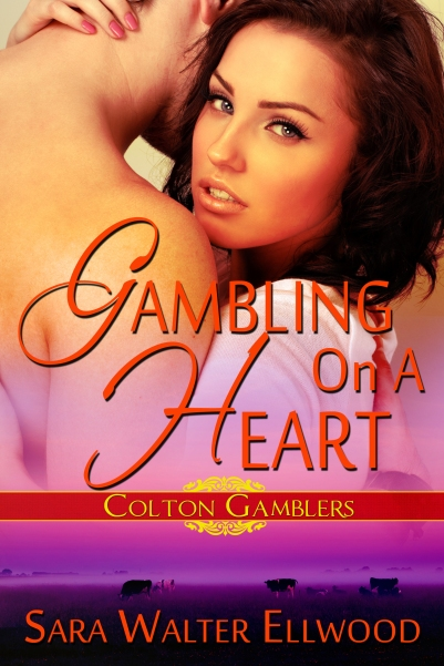 Sara Walter Ellwood, Gambling On A Heart, contemporary western romance, texas romance, cowboy romance, romantic suspense,  Colton Gamblers, Lyrical Press, Kensington Publishing