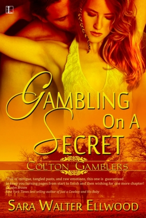 Gambling On A Secret, Sara Walter Ellwood, contemporary western romance, romantic suspense, cowboy romance, Texas romance, small town romance, Colton Gamblers, Lyrical Press, Kensington Publishing