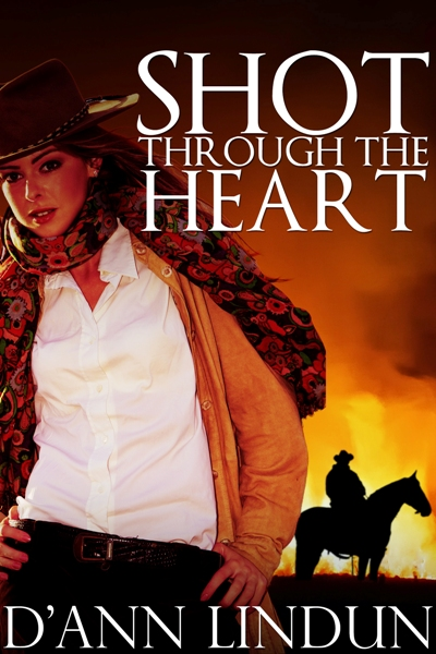 Shot Through the Heart, D'Ann Lindun, contemporary western, cowboy romance, suspense, Colorado romance, small town romance