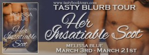 Her Insatiable Scot, Under the Kilt book 2, Contemporary Romance, Melissa Blue, Tasty Book Tours