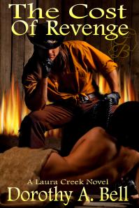 Dorothy Bell, The Cost of Revenge, A Laura Creek Novel, Western Romance