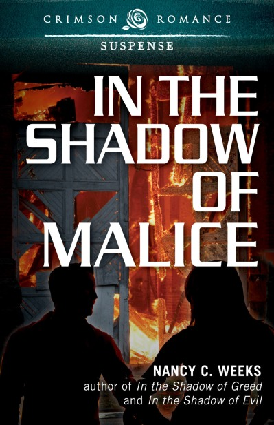 In the Shadow of Malice, Nancy C. Weeks, Crimson Romance, Suspense, Contemporary Romance