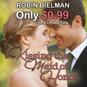 Robin Bielman, Kissing the Maid of Honor, Contemporary Romance, Sale,