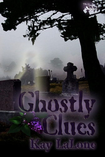 Ghostly Clues by Kay LaLone