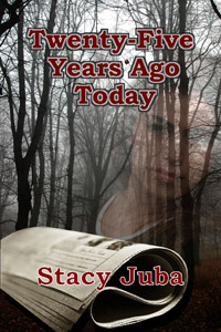 Twenty-Five Years Ago Today by Stacy Juba