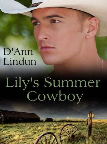 Lily's Summer Cowboy by D'Ann Lindun