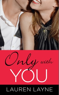 Only With You by Lauren Layne