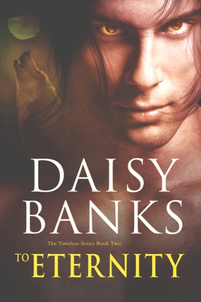To Eternity by Daisy Banks