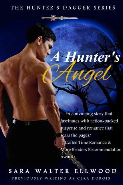 A Hunter's Angel, The Hunter's Dagger Series, A Hunter's Demon, A Hunter's Blade, Cera duBois, Sara Walter Ellwood