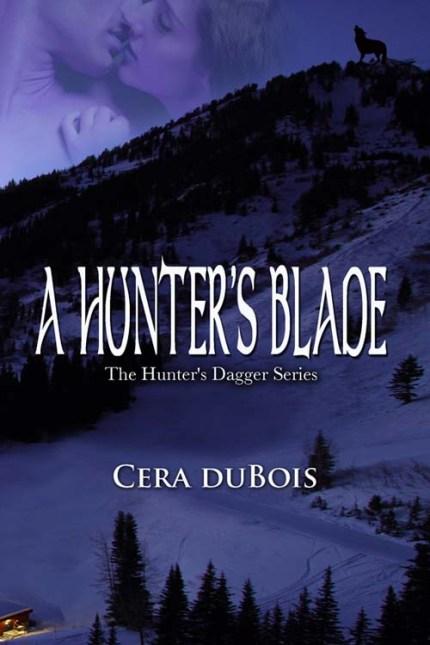Cera duBois, Sara Walter Ellwood, A Hunter's Blade, The Hunter's Dagger Series, Vampires, Werewolf, Paranormal Romance
